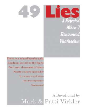 49 Lies I Rejected When I Renounced Phariseeism