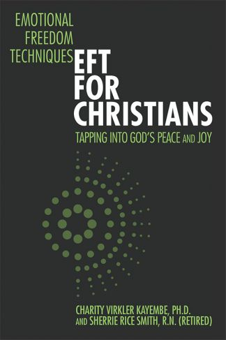 Emotional Freedom Techniques - EFT for Christians: Tapping Into God's Peace and Joy ebook