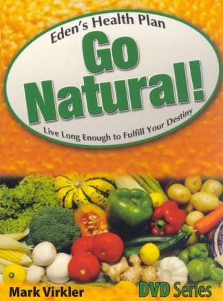 Eden's Health Plan - Go Natural! DVD Series