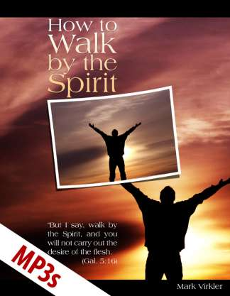 How to Walk by the Spirit MP3s