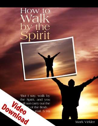 How to Walk by the Spirit Video Download