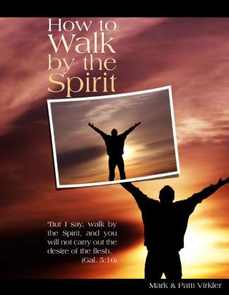 How to Walk by the Spirit