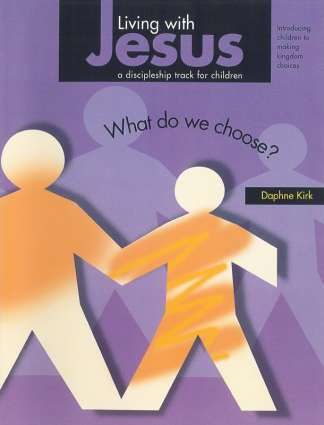 Living with Jesus Book 6 - What Do We Choose?
