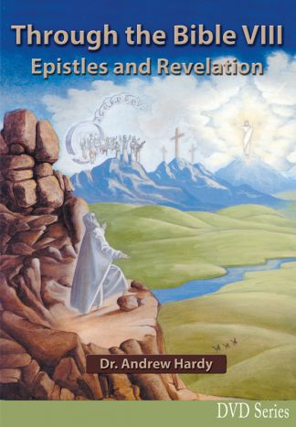 Through the Bible 8: Epistles and Revelation DVDs