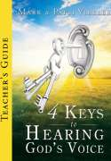 4 Keys to Hearing God's Voice Teacher's Guide