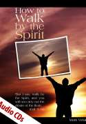 How to Walk by the Spirit Audio CDs