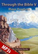 Through the Bible 5: Major Prophets MP3s