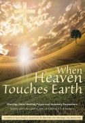 When Heaven Touches Earth