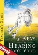 4 Keys to Hearing God's Voice Teacher's Guide eBook