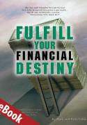 Fulfill Your Financial Destiny eBook