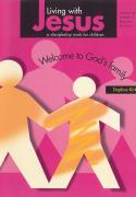 Living with Jesus Book 1 - Welcome to God's Family