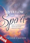 Overflow of the Spirit Teacher's Guide