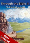Through the Bible III - Divided Kingdom Video Download