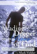 Wading Deeper Into the River of God