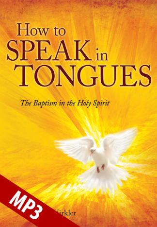 How to Speak in Tongues MP3 | Communion With God Ministries