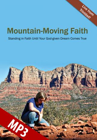 Mountain-Moving Faith MP3 | Communion With God Ministries