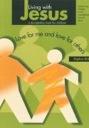 Living with Jesus Book 4 - Love for Me and Love for Others