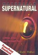 Naturally Supernatural PowerPoint Download