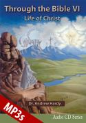 Through the Bible 6: Life of Christ - MP3s