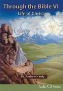 Through the Bible 6: Life of Christ - Audio CDs